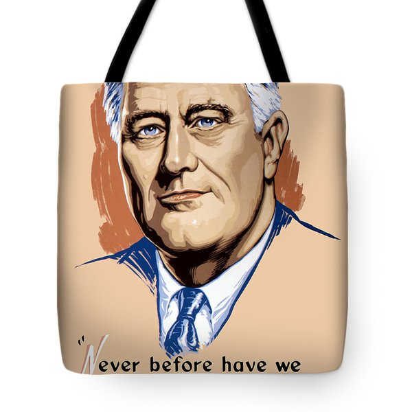President Franklin Roosevelt And Quote Tote Bag by War Is Hell Store