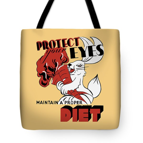 Protect Your Eyes - Maintain A Proper Diet Tote Bag by War Is Hell Store