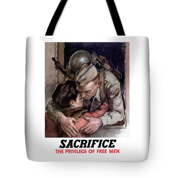 Sacrifice - The Privilege Of Free Men Tote Bag by War Is Hell Store