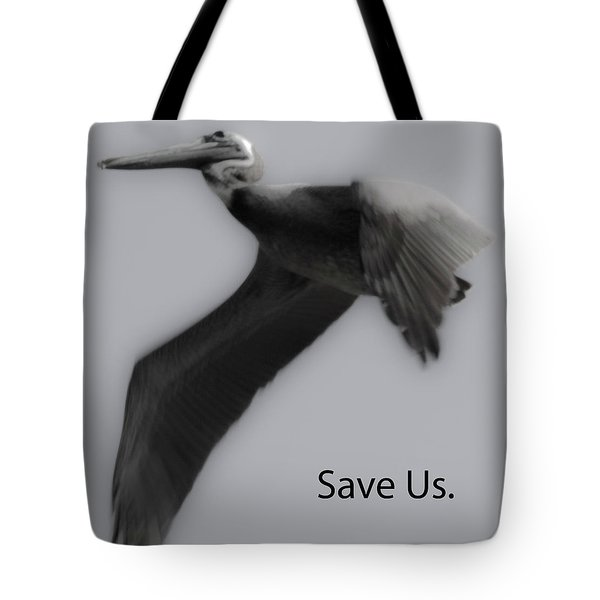 Save The Pelicans Tote Bag by Betsy C  Knapp