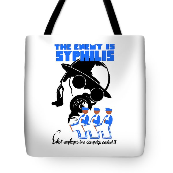 The Enemy Is Syphilis Tote Bag by War Is Hell Store