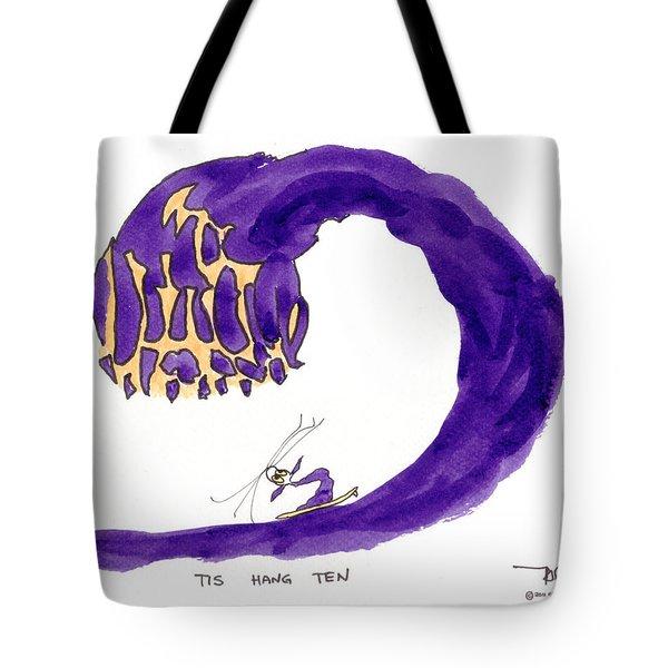 Tis Hang Ten Tote Bag by Tis Art