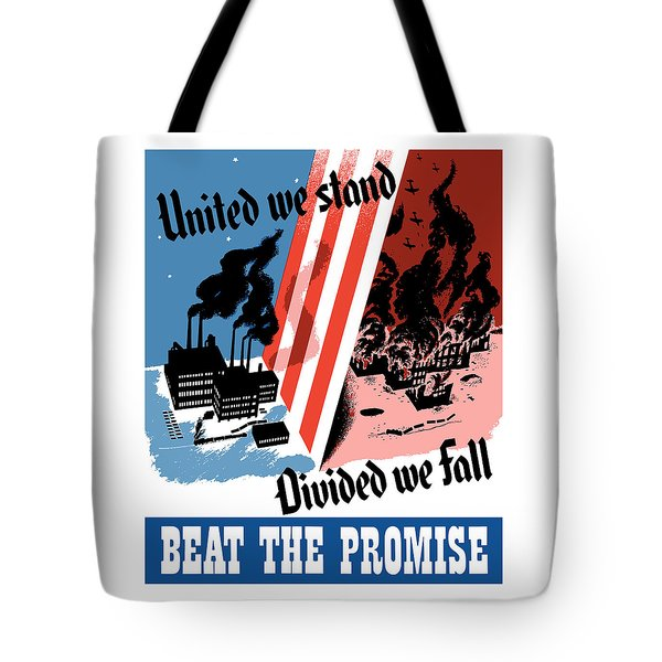 United We Stand Divided We Fall Tote Bag by War Is Hell Store