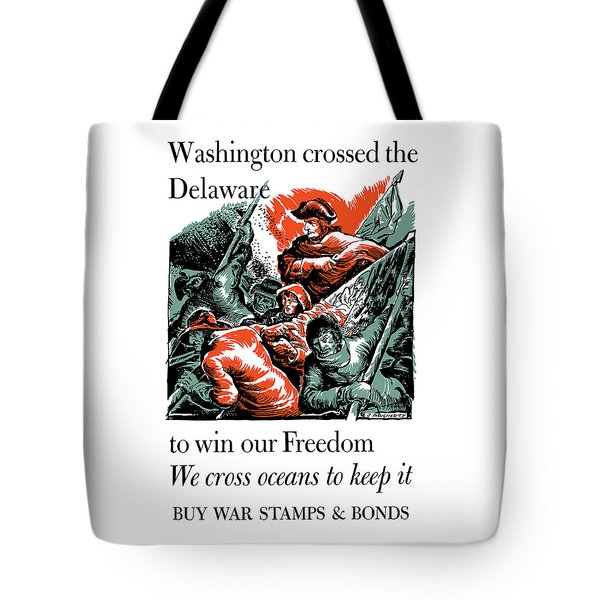 Washington Crossed The Delaware To Win Our Freedom Tote Bag by War Is Hell Store