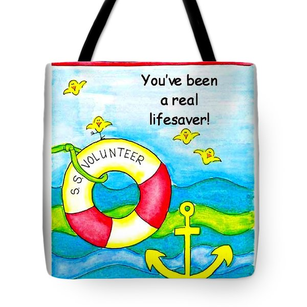 You Have Been A Real Lifesaver Tote Bag by Karon Melillo DeVega