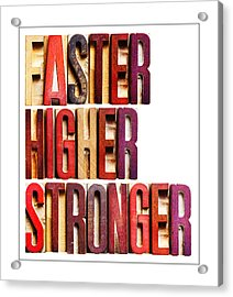Faster Higher Stron Acrylic Print by Donald  Erickson