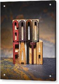 Good Faith Acrylic Print by Donald  Erickson
