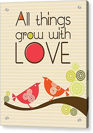 All Things Grow With Love Acrylic Print by Valentina Ramos