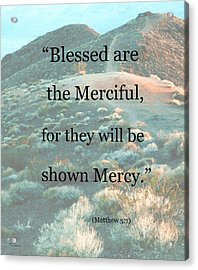 Blessed Are The Merciful Acrylic Print by Patricia Januszkiewicz