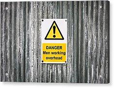 Danger Sign Acrylic Print by Tom Gowanlock