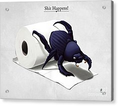 Shit Happens Acrylic Print by Rob Snow