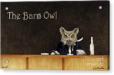 The Bar Owl... Acrylic Print by Will Bullas