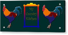 My Country Kitchen Sign Acrylic Print by Kate Farrant