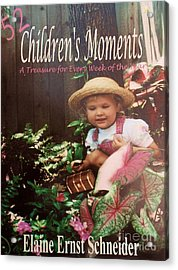 52 Children's Moments - Book Cover Acrylic Print by Eloise Schneider