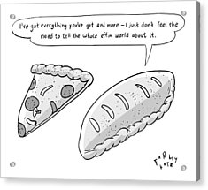 A Calzone Says To A Pizza Slice Acrylic Print by Farley Katz