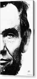 Abraham Lincoln - An American President Acrylic Print by Sharon Cummings