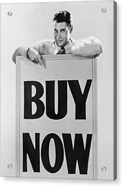 Actor Says buy Now Acrylic Print by Underwood Archives