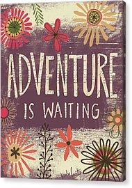 Adventure Is Waiting Acrylic Print by Katie Doucette