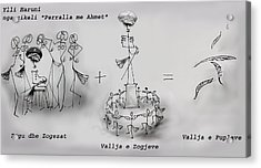 Ahmet Zogu Perralla Me Mbret Acrylic Print by Ylli Haruni