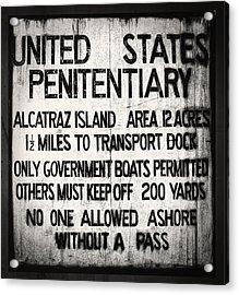 Alcatraz Island United States Penitentiary Sign 4 Acrylic Print by The  Vault - Jennifer Rondinelli Reilly