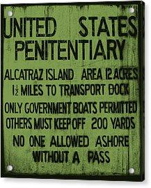 Alcatraz Island United States Penitentiary Sign 5 Acrylic Print by The  Vault - Jennifer Rondinelli Reilly