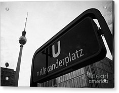 Alexanderplatz U-bahn Station Entrance Sign And Tv Tower Berliner Fernsehturm Berlin Germany Acrylic Print by Joe Fox