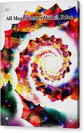 All Magic Comes With A Price Acrylic Print by Anastasiya Malakhova