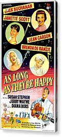 As Long As Theyre Happy, Us Poster Acrylic Print by Everett