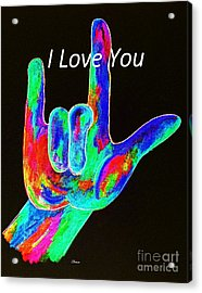 Asl I Love You On Black Acrylic Print by Eloise Schneider
