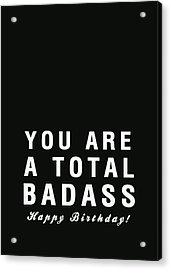Badass Birthday Card Acrylic Print by Linda Woods