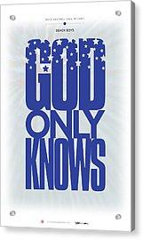 Beach Boys - God Only Knows Acrylic Print by David Davies