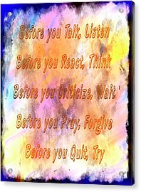 Before You Quit 4 Acrylic Print by Barbara Griffin