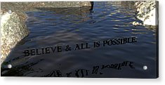 Believe And All Is Possible Acrylic Print by James Barnes