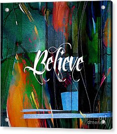 Believe Inspirational Art Acrylic Print by Marvin Blaine