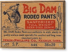 Big Dam Quality  Rodeo Pants Acrylic Print by Jame Hayes