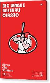 Big League Baseball Classic Poster  Acrylic Print by Aloysius Patrimonio