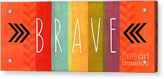 Brave Acrylic Print by Linda Woods