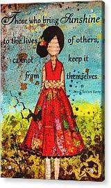 Bring Sunshine Inspirational Christian Artwork Acrylic Print by Janelle Nichol