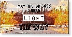 Burning Bridges Acrylic Print by Jennifer Kimberly