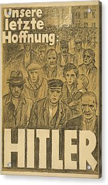 Campaign Poster For Adolf Hitler Acrylic Print by Everett
