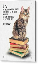 Cat Quote By Ernest Hemingway Acrylic Print by Taylan Soyturk