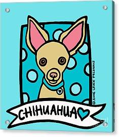 Chihuahua Love Acrylic Print by Anne Leuck Feldhaus