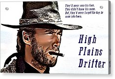 Clint Eastwood High Plains Drifter Acrylic Print by James Griffin