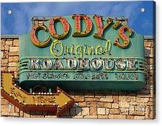 Cody's Original Road House Sign  Acrylic Print by Liane Wright