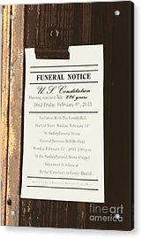 Constitution Death Notice Acrylic Print by Joe Jake Pratt