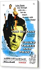 Count Three And Pray, Us Poster, Van Acrylic Print by Everett