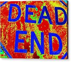 Dead End Acrylic Print by Ed Weidman