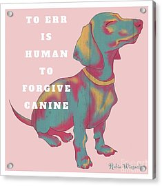 Divine Canine Acrylic Print by Robin Wiesneth