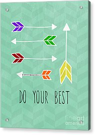 Do Your Best Acrylic Print by Linda Woods