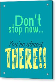 Don't Stop Now Acrylic Print by Brandon Addis